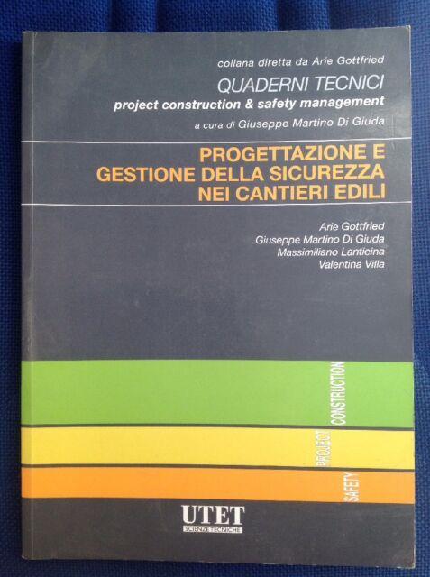 Progettazione e Gestione della Sicurezza nei Cantieri Edili Arie Gottfried UTET