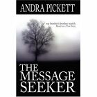 The Message Seeker My Brother's Brother Search 9781434355515 by Andra Pickett