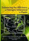 Enhancing the Efficiency of Nitrogen Utilization in Plants by Rudolf Tischner, Aarjit Basra, Sham S. Goyal (Paperback, 2006)