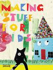 Making Stuff for Kids by Black Dog Publishing London UK (Paperback, 2007)
