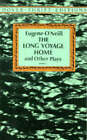 The Long Voyage Home and Other Plays by Eugene Gladstone O'Neill (Paperback, 1996)
