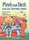 Pinch and Dash and the Terrible Couch by Michael J Daley (Hardback, 2013)