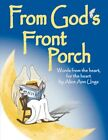 From God's Front Porch 9781434341556 by Alice Ann Ungs Paperback
