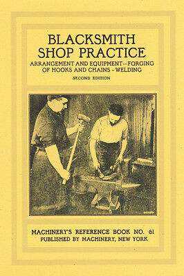 1910 Blacksmith Shop Practice, Machinery's Reference Book No. 61 - reprint