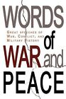 Words of War and Peace: Great Speeches of War, Conflict, and Military History by Beacon Hill (Paperback / softback, 2009)