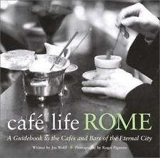 Café Life Rome: A Guidebook to the Cafés and Bars of the Eternal City