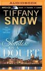 Shadow of a Doubt by Tiffany Snow (CD-Audio, 2015)