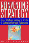 Reinventing Strategy: Using Strategic Learning to Create and Sustain Breakthrough Performance by Willie Pietersen (Hardback, 2002)
