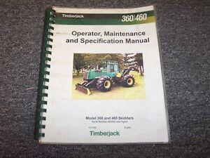 Timberjack 360 460 Cable Skidder Owner Operator Maintenance Manual