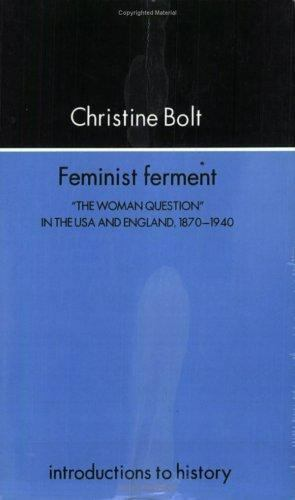 """""""Feminist Ferment : """"""""The Woman Question"""""""" in the U. S. A. and England, 1870-..."""