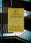 31 Days Toward Trusting God by Jerry Bridges (Hardback, 2017)
