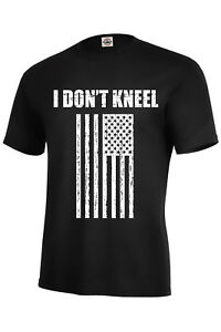 f335526c I DON'T KNEEL T-SHIRT FLAG RESPECT USA TRUMP Assorted Colors Sizes S ...