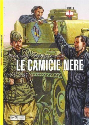LE CAMICIE NERE 1935-1945Crociani e Battistelli