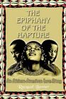Epiphany of The Rapture an African-american Love Story 9781410768193