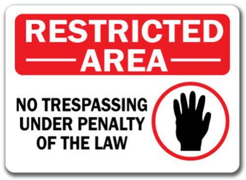 10x14 OSHA Safety Sign Restricted Area Sign No Trespassing Under Penalty..