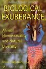 Biological Exuberance: Animal Homosexuality and Natural Diversity by Bruce Bagemihl (Paperback / softback, 2000)