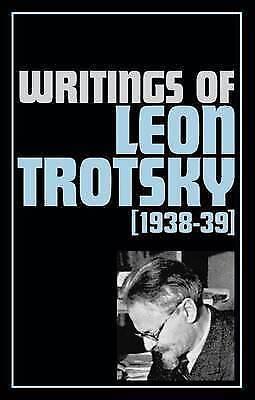 Writings 1938-39 (Writings of Leon Trotsky), Trotskii, L., Used; Good Book