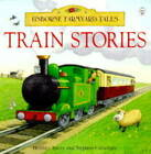 Train Stories by Heather Amery, S. Cartwright (Hardback, 1999)