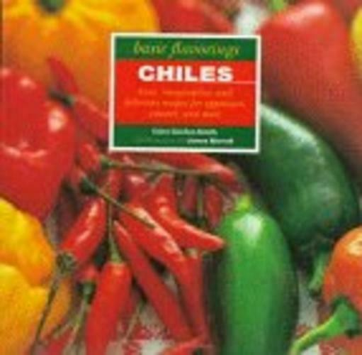 Chiles (Basic Flavoring Series) Gordon-Smith, Clare and Merrell, James