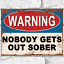 thumbnail 1 - Metal Signs NOBODY GETS OUT SOBER Funny Pub Bar Man Cave Retro Plaque Tin Sign