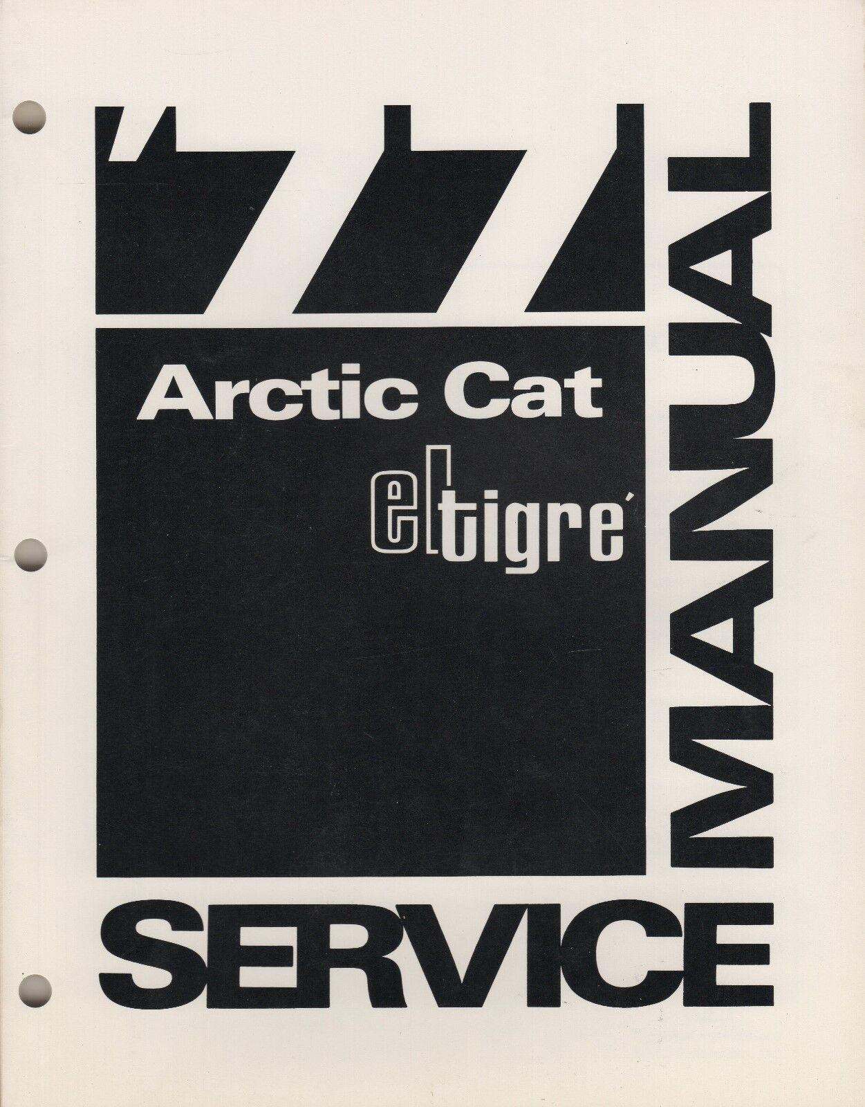 1977 ARCTIC CAT EL TIGRE' SNOWMOBILE SERVICE MANUAL P N 0153-123 (267)