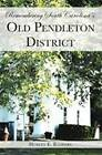 Remembering South Carolina's Old Pendleton District by Hurley E Badders (Paperback, 2006)