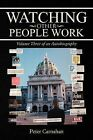 Watching Other People Work: Volume Three of an Autobiography by Peter Carnahan (Paperback / softback, 2012)