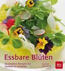 Essbare Blüten von Claudia Költringer (2015, Gebundene Ausgabe)