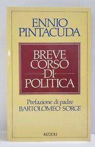 95104-Ennio-Pintacuda-Breve-corso-di-politica-Rizzoi-1989-III-ediz