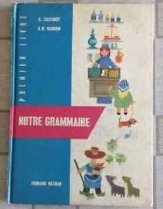 Details Sur Livre Scolaire Ancien Cours Elementaire Premier Livre Notre Grammaire Nathan N11