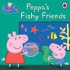 Peppa Pig: Peppa's Fishy Friends by Penguin Books Ltd (Paperback, 2016)