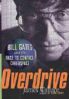 Overdrive: Bill Gates and the Race to Control Cyberspace by James Wallace (Hardback, 1997)