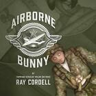 Airborne Bunny by Command Sergeant Major Retired Cordell (Paperback / softback, 2013)