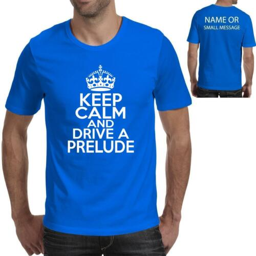 Keep calm and drive a Prelude car Ideal Birthday Gift Fathers Day T-Shirt