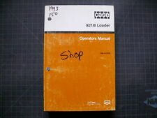 Case 821b Wheel Loader Operator Operation Manual Guide Owner Front End Pay Tire
