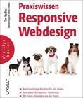Praxiswissen Responsive Webdesign von Tim Kadlec (2013, Taschenbuch)