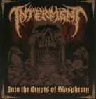 Into the Crypts of Blasphemy * by Interment (CD, Aug-2010, Pulverised Records)