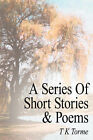 A Series of Short Stories and Poems by T K Torme (Paperback / softback, 2007)