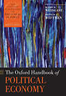 The Oxford Handbook of Political Economy by Barry R. Weingast, Donald Wittman (Paperback, 2008)