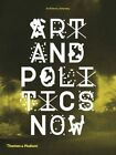 Art and Politics Now by Anthony Downey (Paperback, 2014)