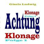 Achtung Klonage von Gisela Ludwig (2014, Taschenbuch)