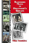 Backwoods Mates to Hollywood's Greats by Mike Tomkies (Hardback, 2009)