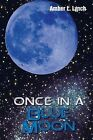 Once In A Blue Moon by Amber L. Lynch (Paperback, 2013)
