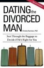 Dating the Divorced Man: Sort Through the Baggage to Decide If He's Right for You by Christie Hartman (Paperback / softback, 2014)