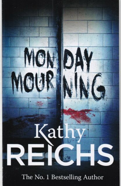 MONDAY MOURNING BY KATHY REICHS PAPERBACK BOOK
