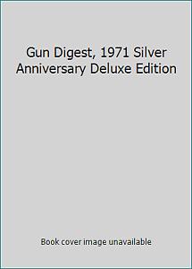 Gun Digest  1971 Silver Anniversary Deluxe Edition