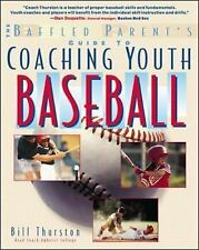 Coaching Youth Baseball: A Baffled Parents Guide (Baffled Parent's Gui-ExLibrary