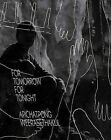 Apichatpong Weerasethakul - for Tomorrow for Tonight by Maeve Butler (Hardback, 2011)