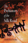 The Prehistory of the Silk Road by E. E. Kuzmina (Hardback, 2007)