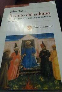 J-Tolan-Il-santo-dal-sultano-L-039-incontro-tra-Francesco-d-039-Assisi-e-Islam-Laterza